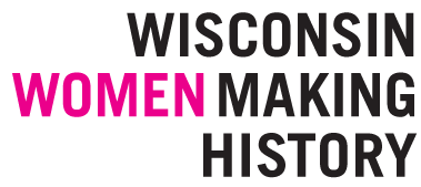 Wisconsin Women Making History